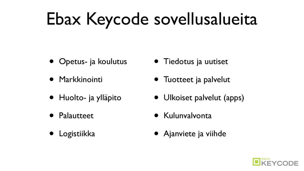 Ebax Keycode sovellusalueita • Opetus- ja koulu...