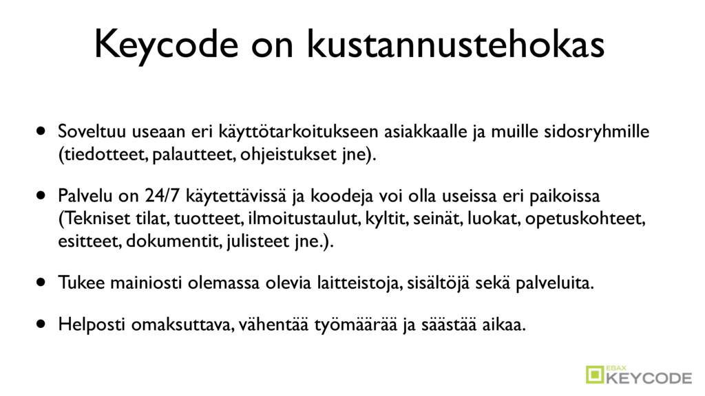 Keycode on kustannustehokas • Soveltuu useaan e...