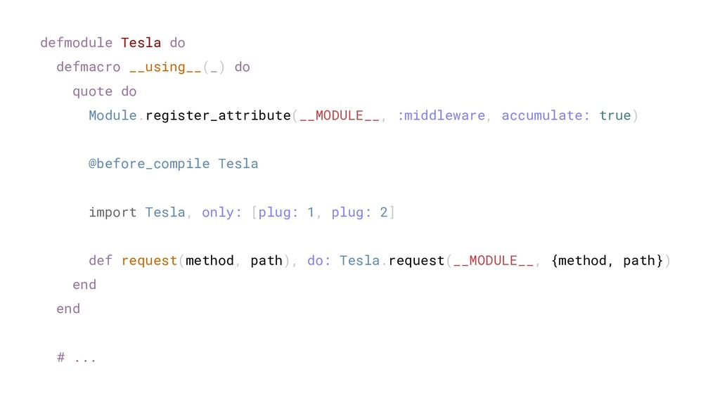defmodule Tesla do defmacro __using__(_) do quo...