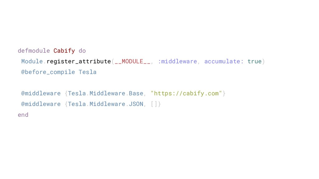 defmodule Cabify do Module.register_attribute(_...