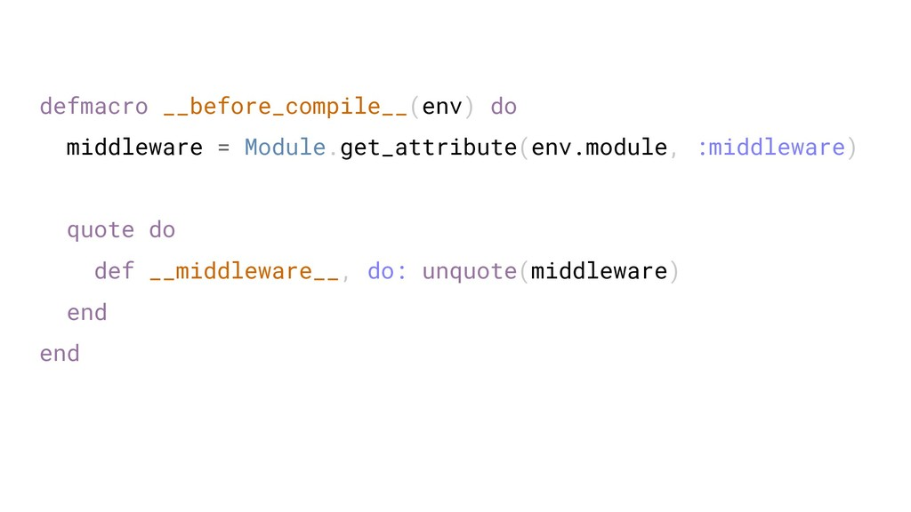 defmacro __before_compile__(env) do middleware ...
