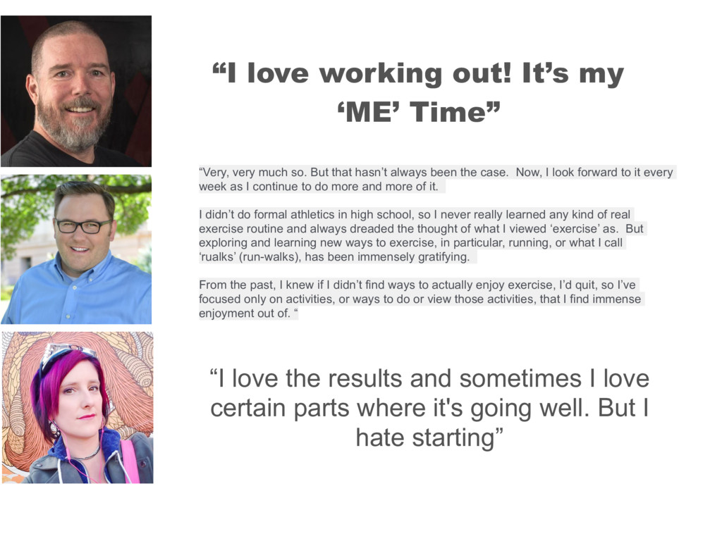 """I love working out! It's my 'ME' Time"" ""Very, ..."