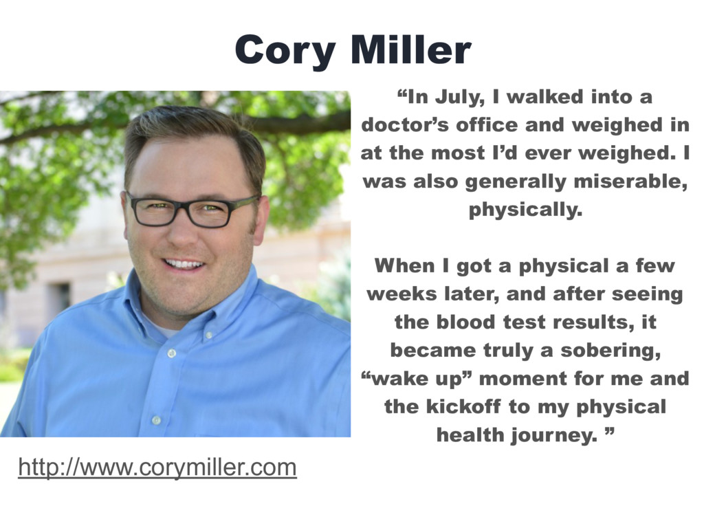 "Cory Miller ""In July, I walked into a doctor's ..."