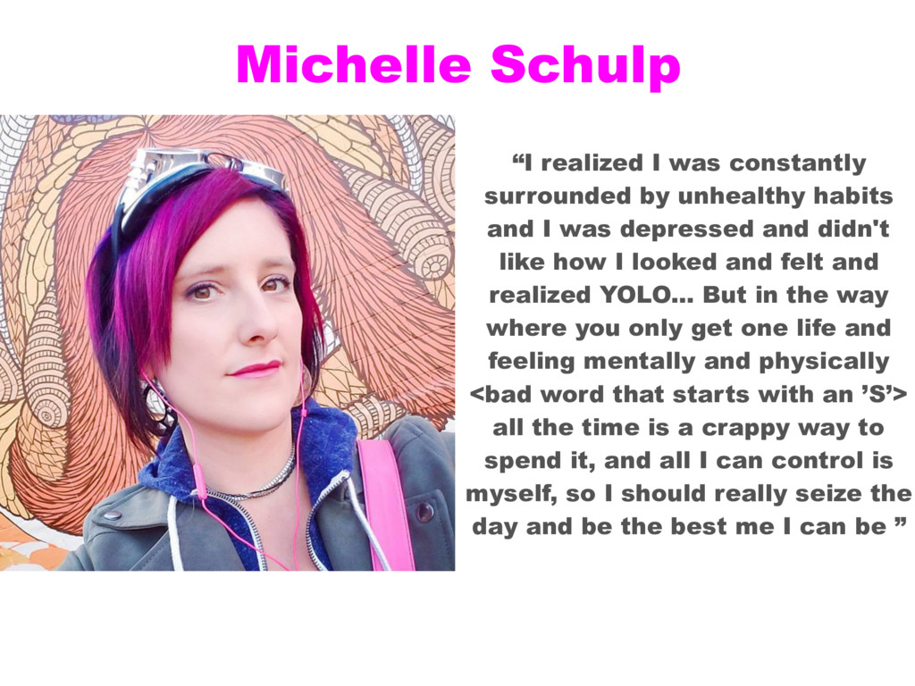 "Michelle Schulp ""I realized I was constantly su..."