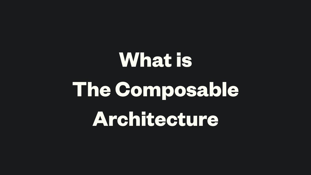 What is The Composable Architecture