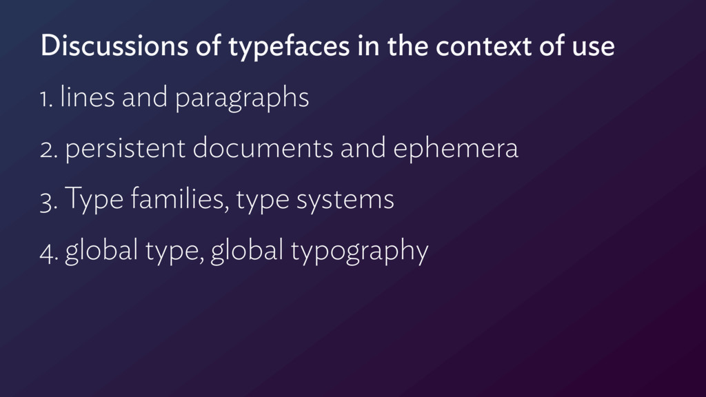 Discussions of typefaces in the context of use ...