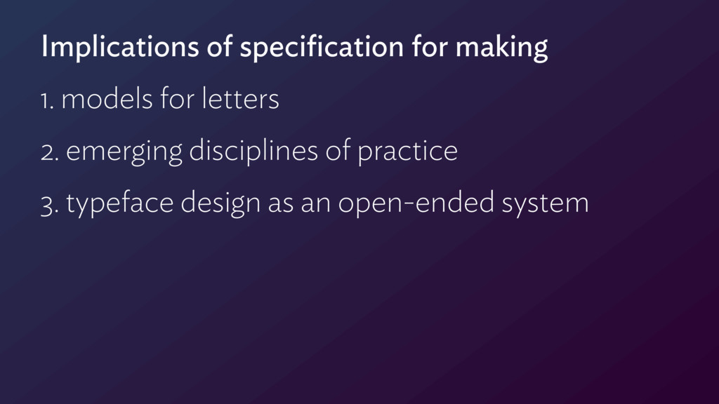 Implications of specification for making 1. mode...
