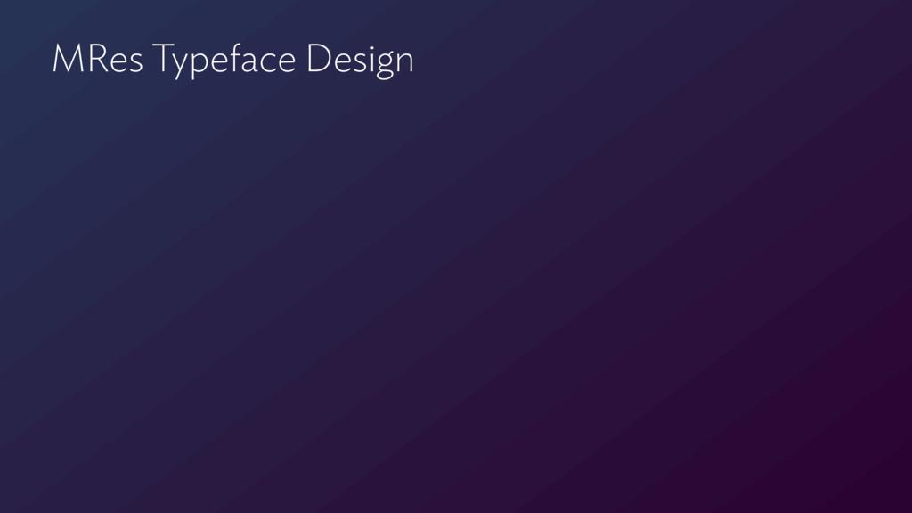 MRes Typeface Design