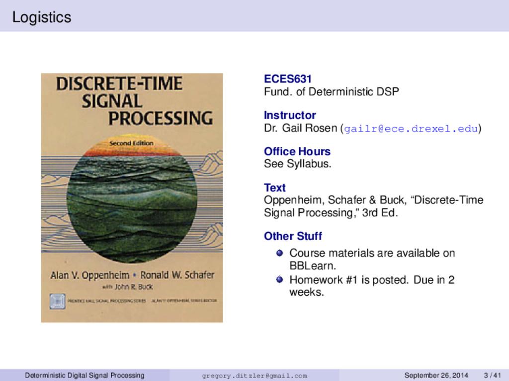 Logistics ECES631 Fund. of Deterministic DSP In...