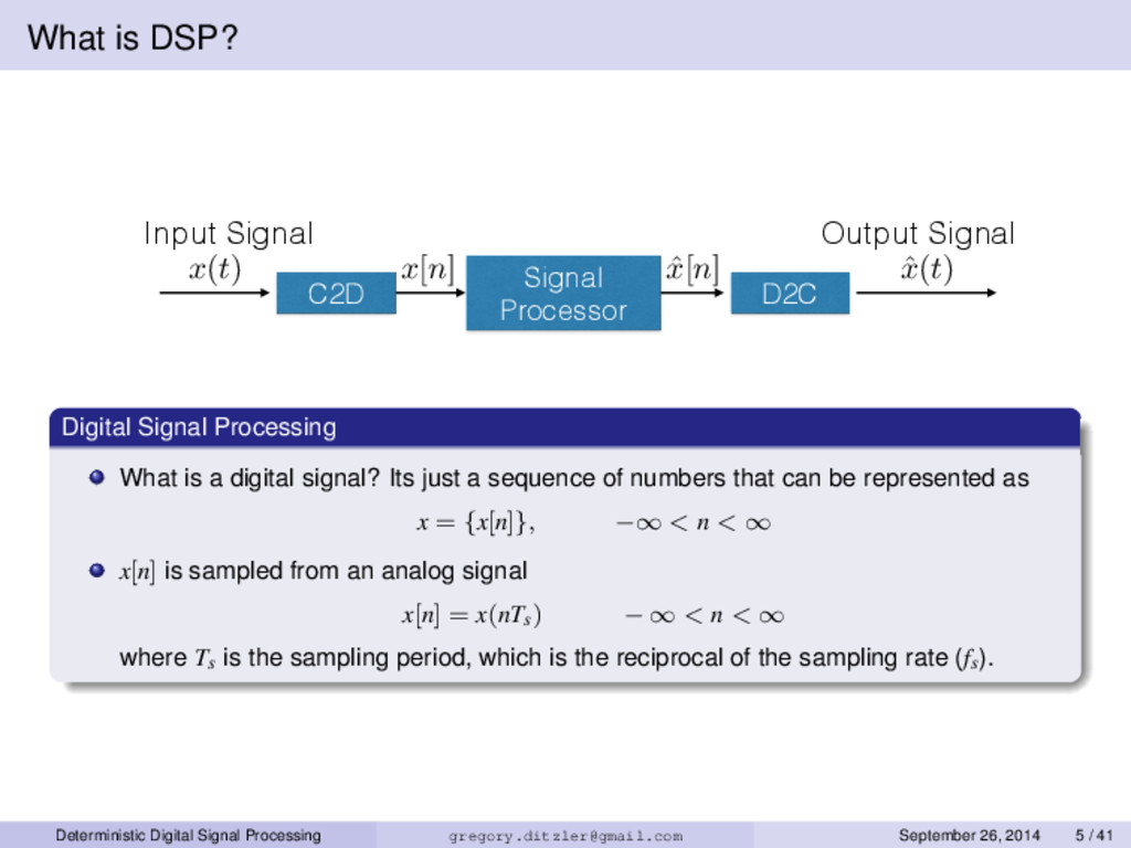 What is DSP? Input Signal x(t) Output Signal ˆ ...