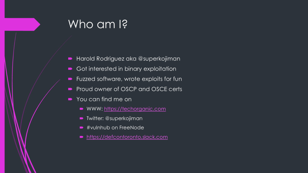 Who am I? ´ Harold Rodriguez aka @superkojiman ...