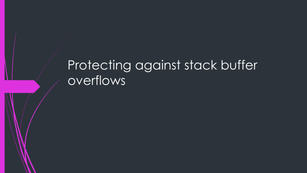 Protecting against stack buffer overflows