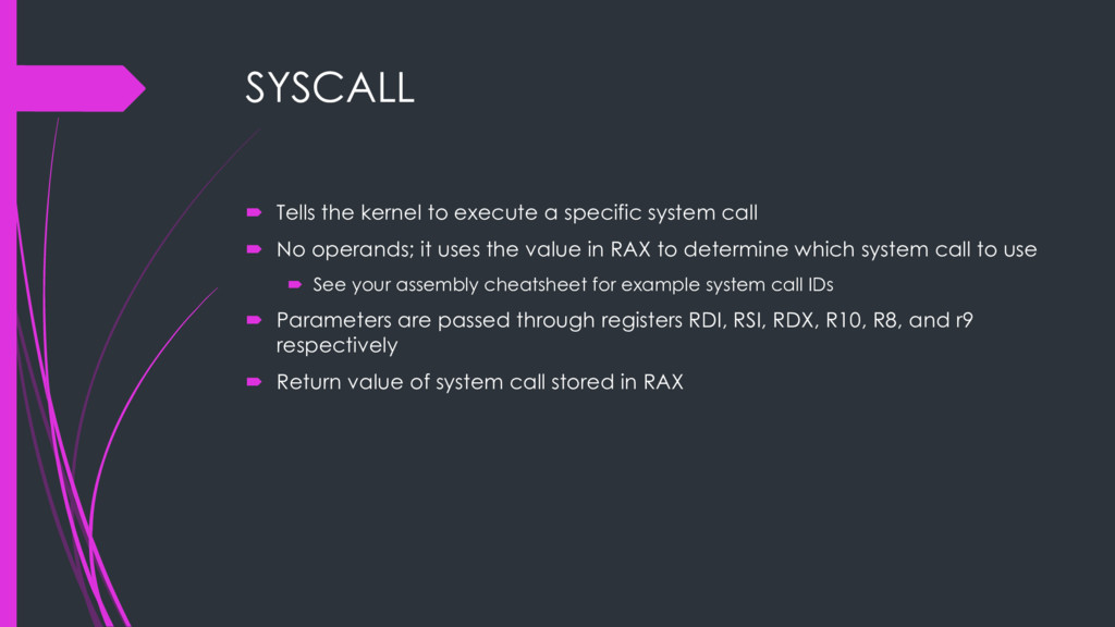 SYSCALL ´ Tells the kernel to execute a specifi...