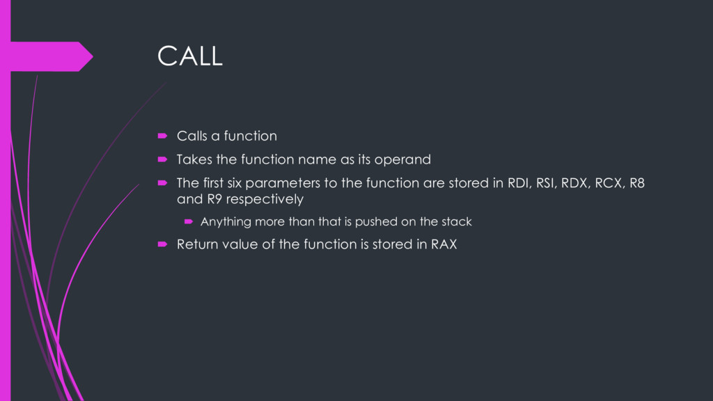 CALL ´ Calls a function ´ Takes the function na...