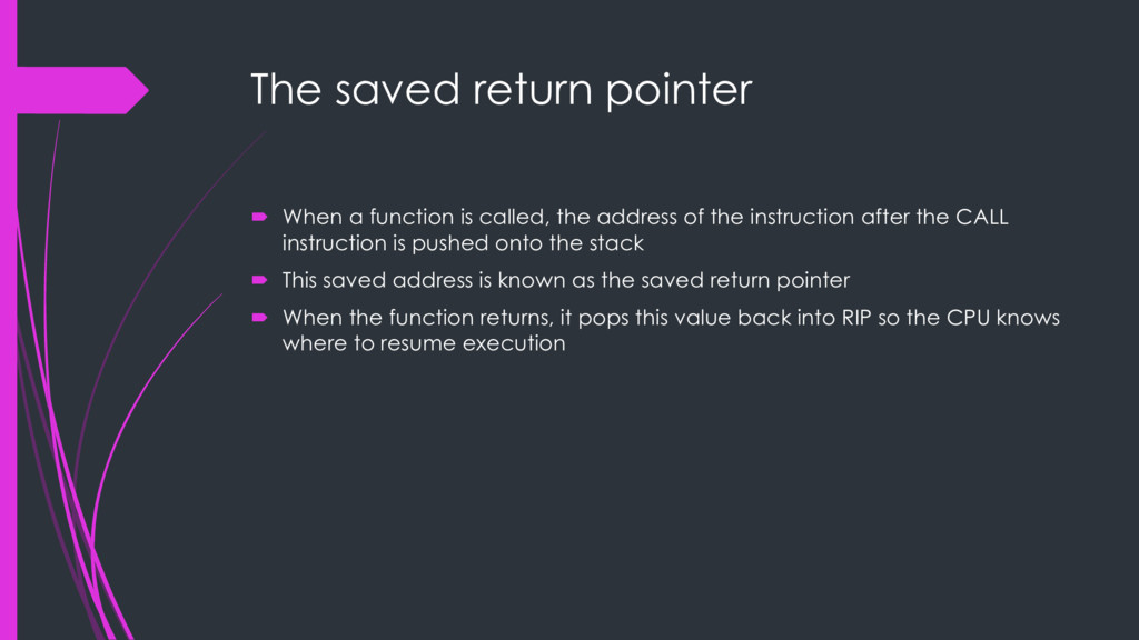 The saved return pointer ´ When a function is c...