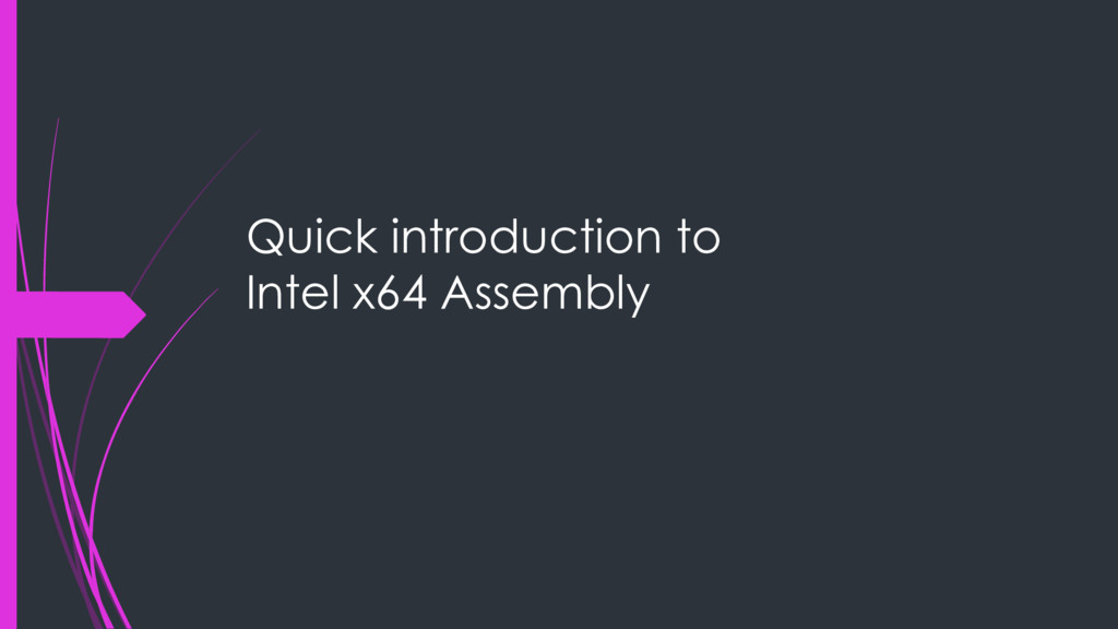 Quick introduction to Intel x64 Assembly