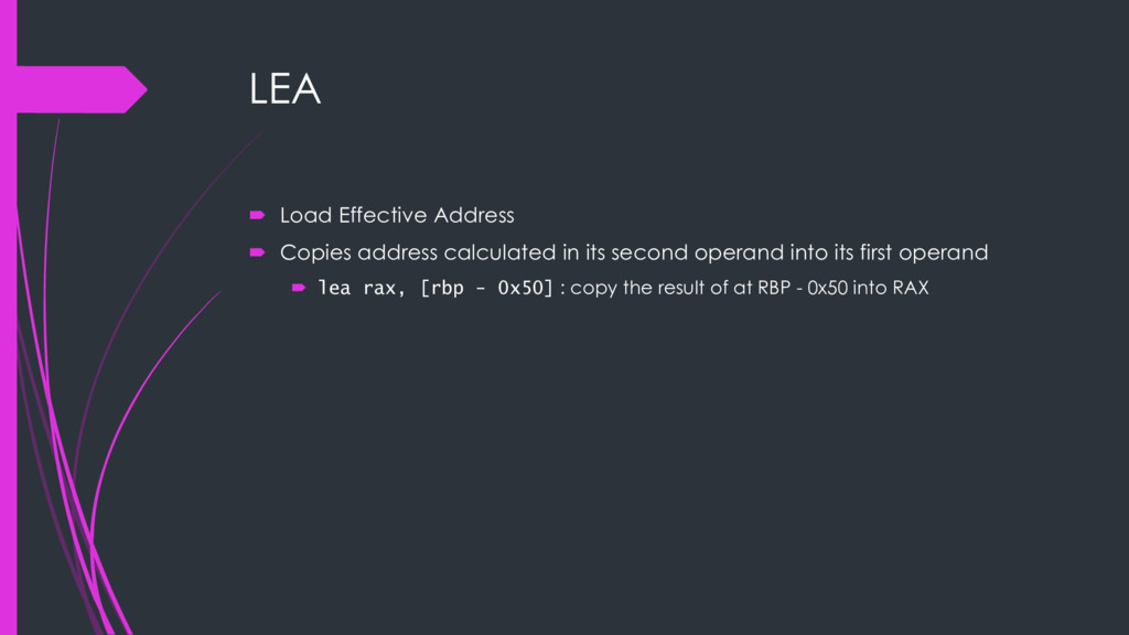 LEA ´ Load Effective Address ´ Copies address c...
