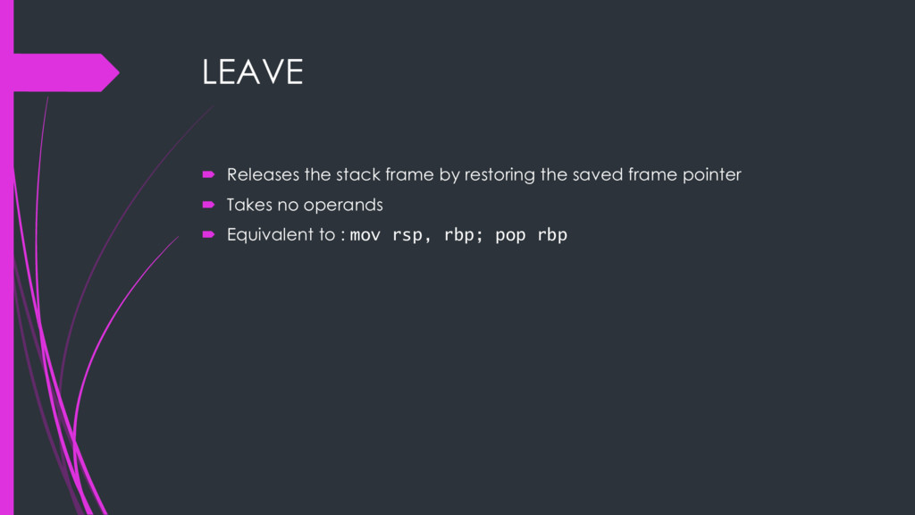 LEAVE ´ Releases the stack frame by restoring t...