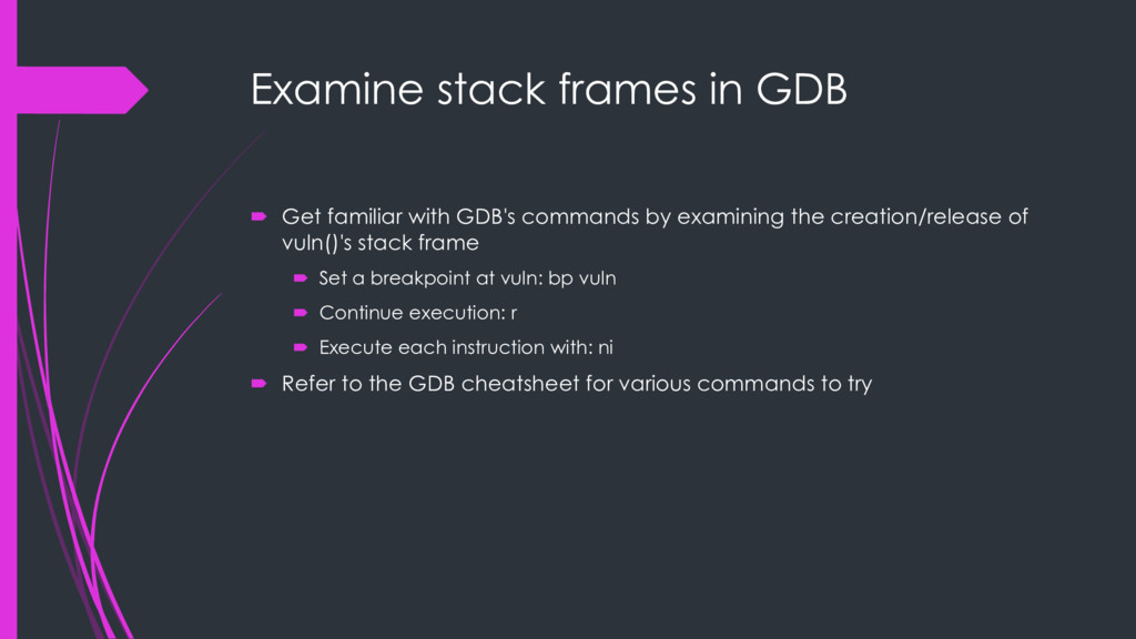 Examine stack frames in GDB ´ Get familiar with...