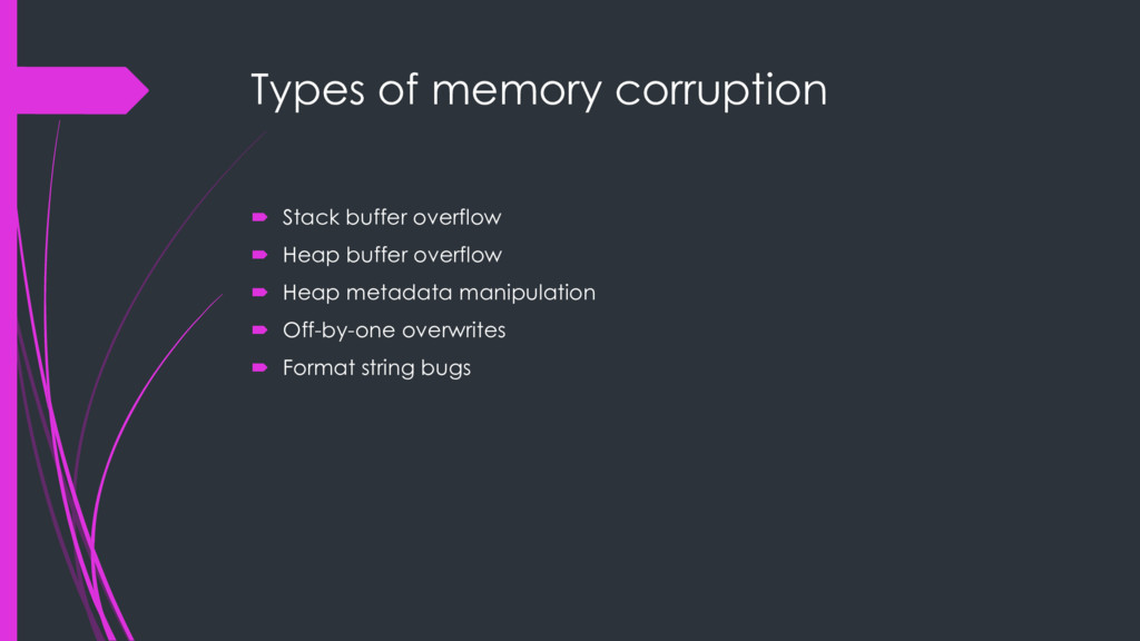 Types of memory corruption ´ Stack buffer overf...