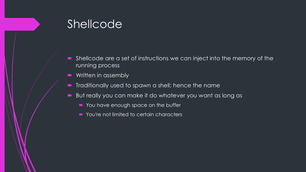 Shellcode ´ Shellcode are a set of instructions...