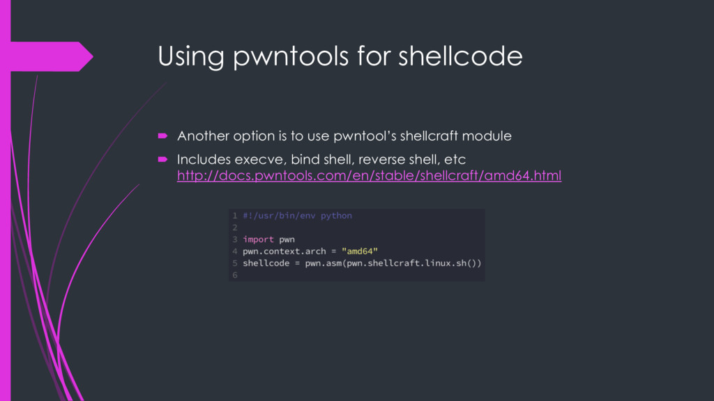 Using pwntools for shellcode ´ Another option i...