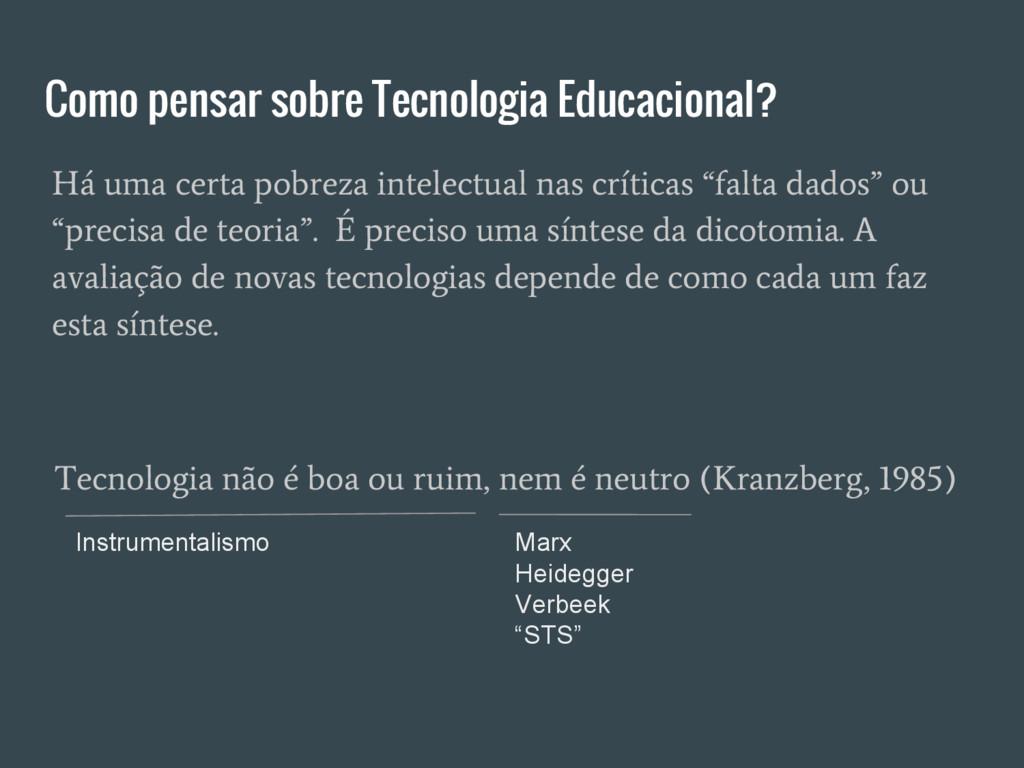 Como pensar sobre Tecnologia Educacional? Tecno...