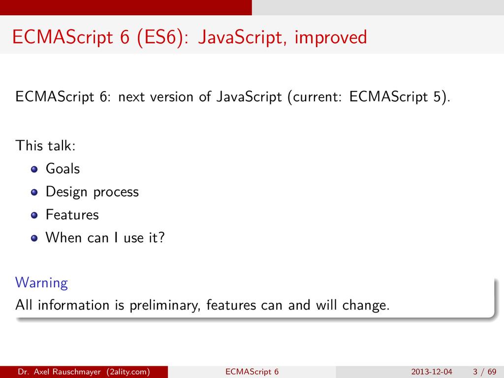 ECMAScript 6 (ES6): JavaScript, improved ECMASc...