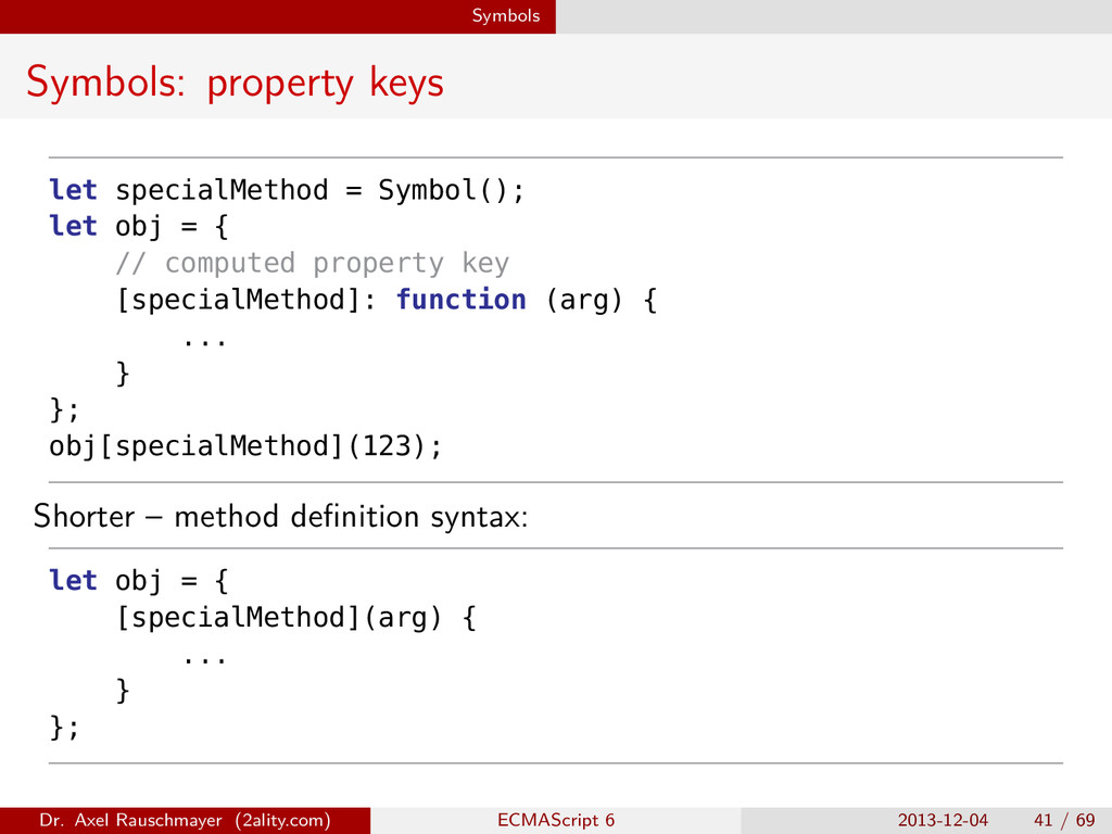 Symbols Symbols: property keys let specialMetho...