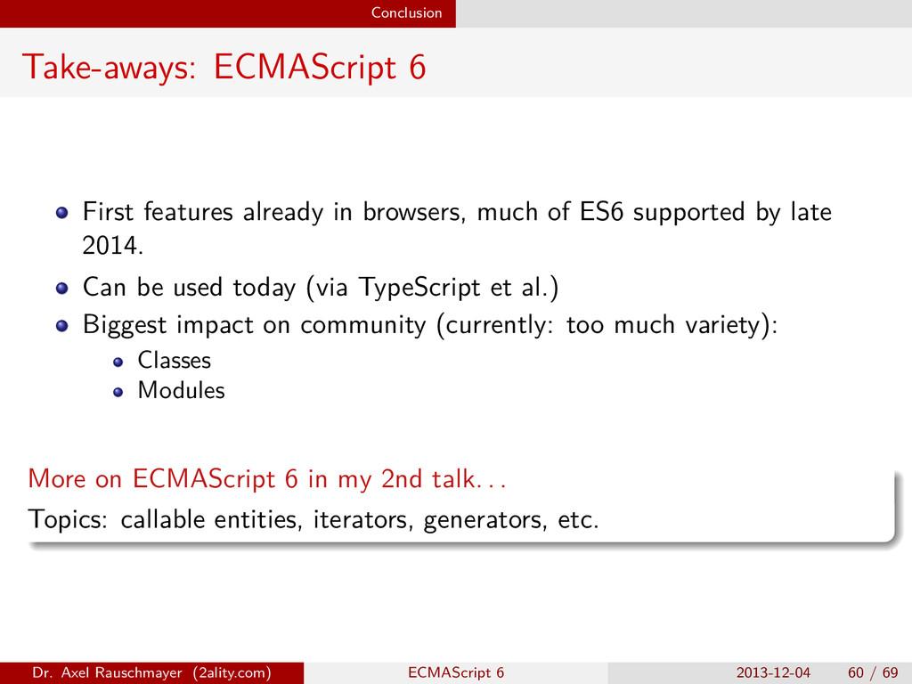 Conclusion Take-aways: ECMAScript 6 First featu...