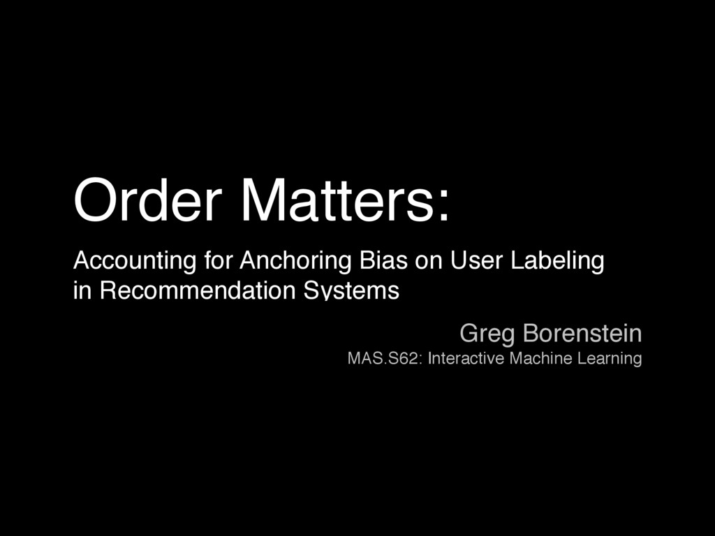 Order Matters: Accounting for Anchoring Bias on...