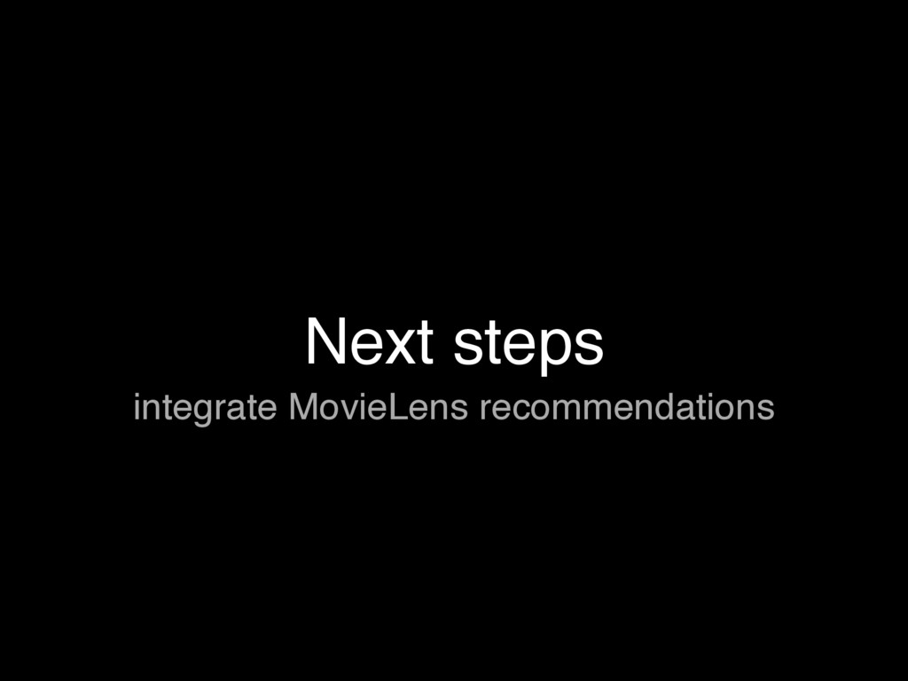 Next steps integrate MovieLens recommendations