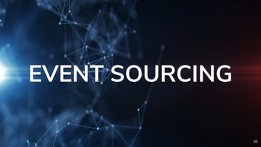 EVENT SOURCING 16