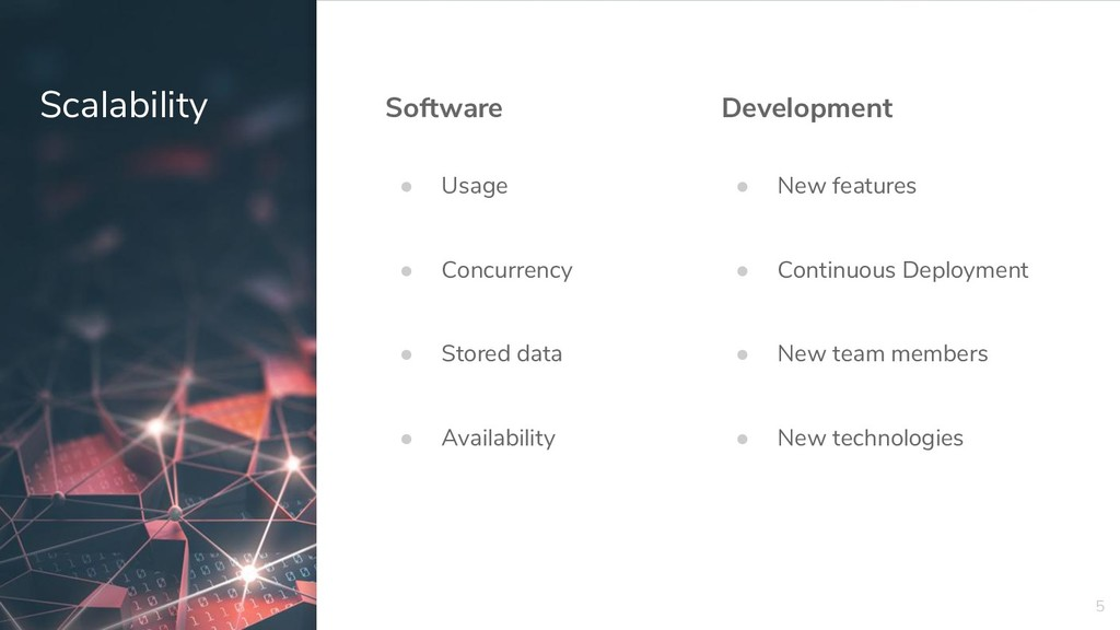 5 Scalability Development ● New features ● Cont...