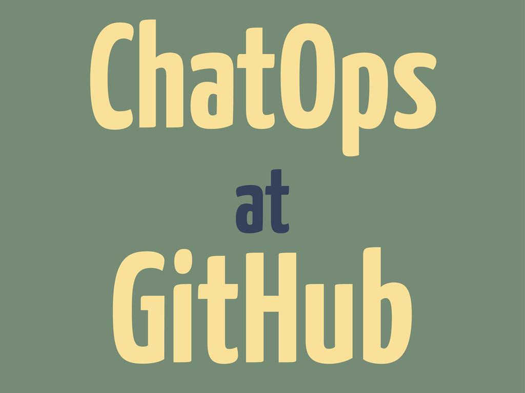at ChatOps GitHub