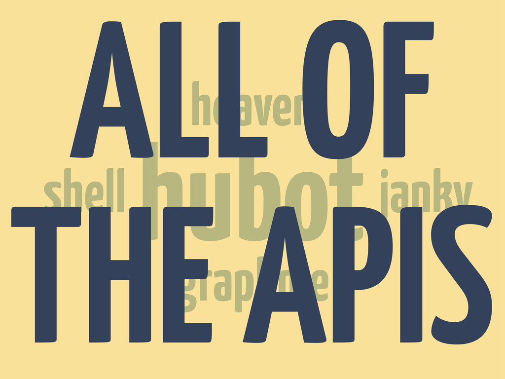 hubot heaven janky shell graphme ALL OF THE APIS