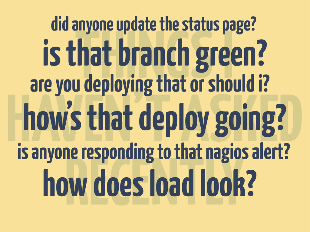 THINGS I HAVEN'T ASKED RECENTLY is that branch ...