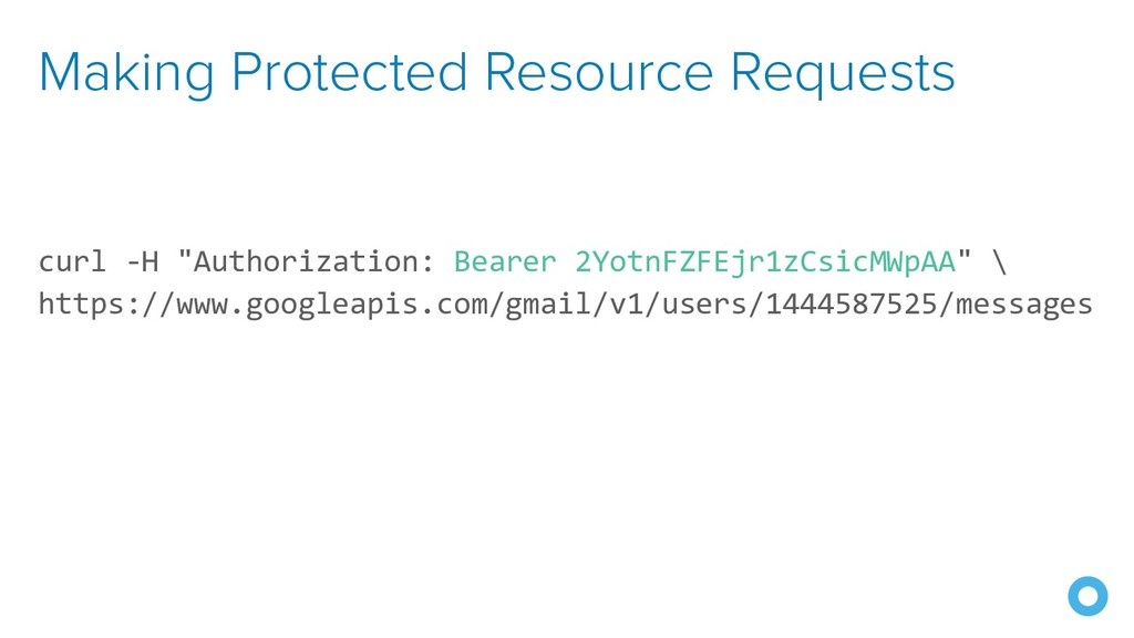"""Making Protected Resource Requests curl -H """"Aut..."""