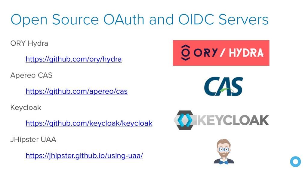 ORY Hydra https://github.com/ory/hydra Apereo C...