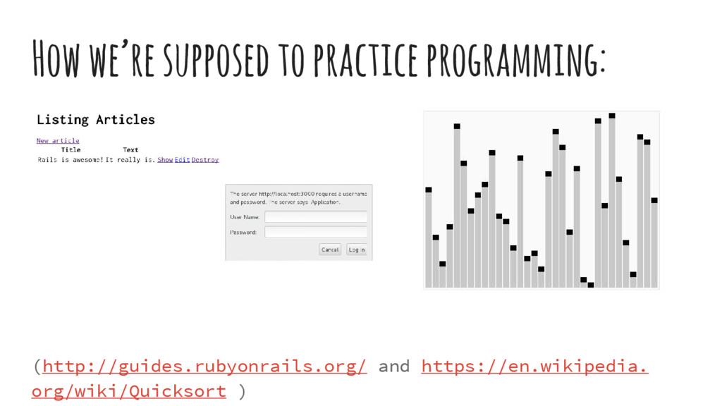 How we're supposed to practice programming: (ht...
