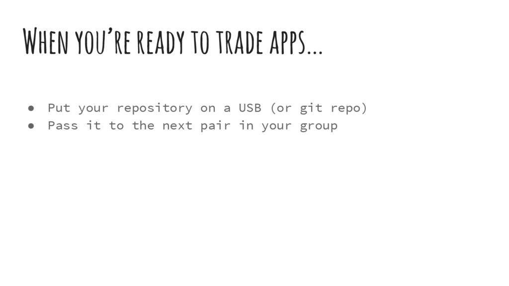 When you're ready to trade apps... ● Put your r...