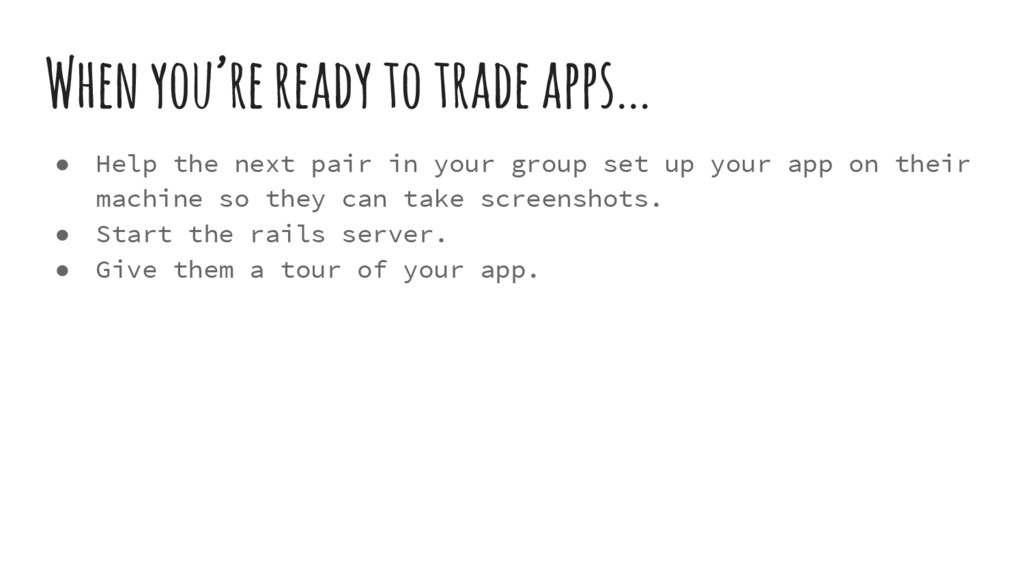When you're ready to trade apps... ● Help the n...