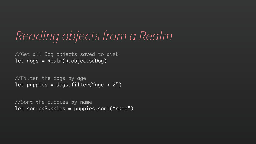 Reading objects from a Realm //Get all Dog obje...