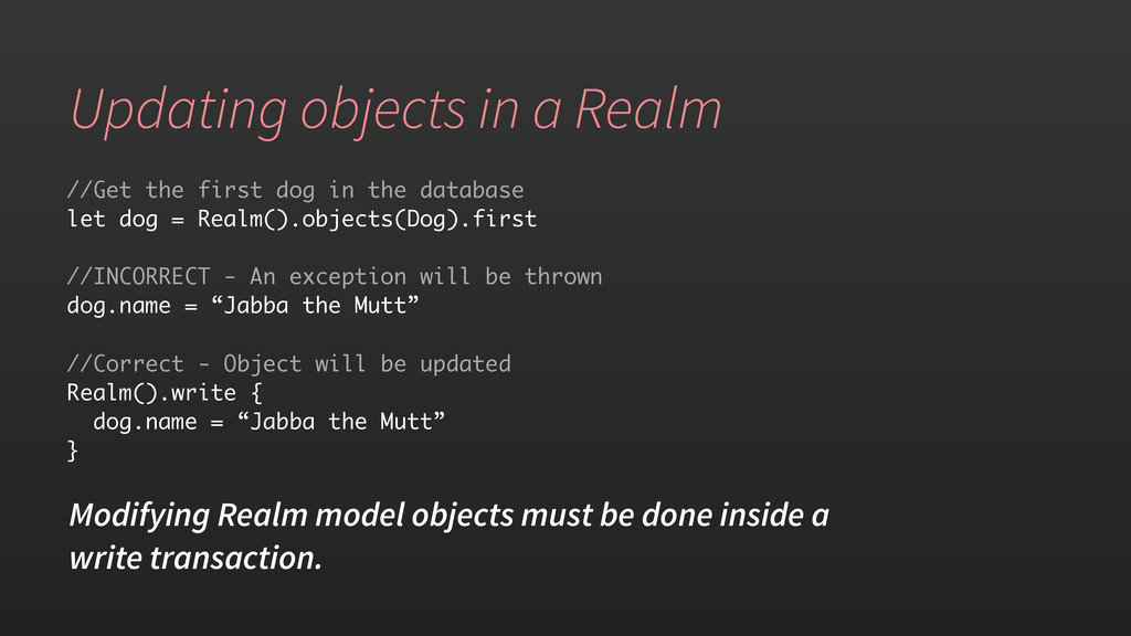 Updating objects in a Realm //Get the first dog...