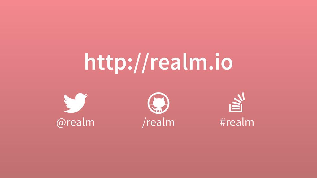 http://realm.io @realm /realm #realm