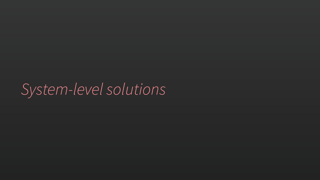 System-level solutions