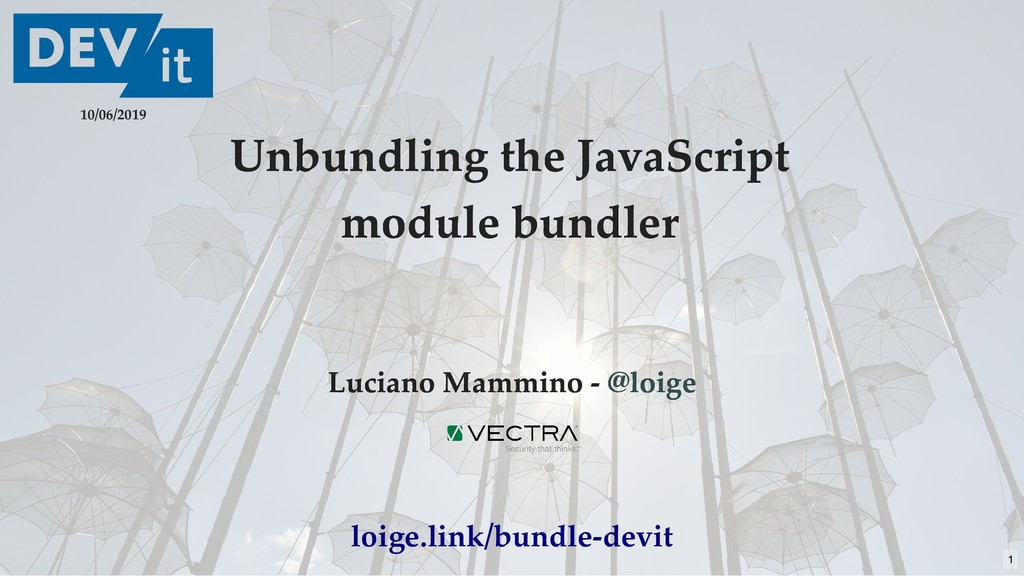 Unbundling the JavaScript Unbundling the JavaSc...
