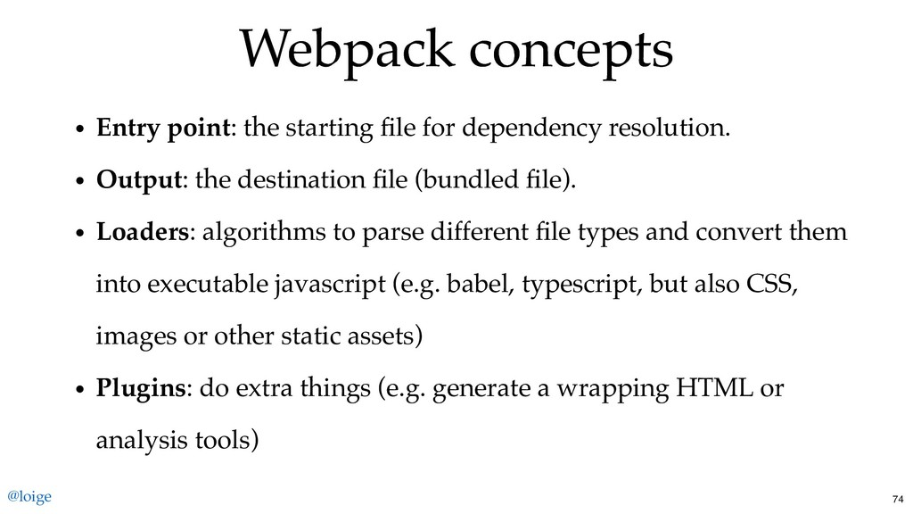 Webpack concepts Webpack concepts Entry point: ...