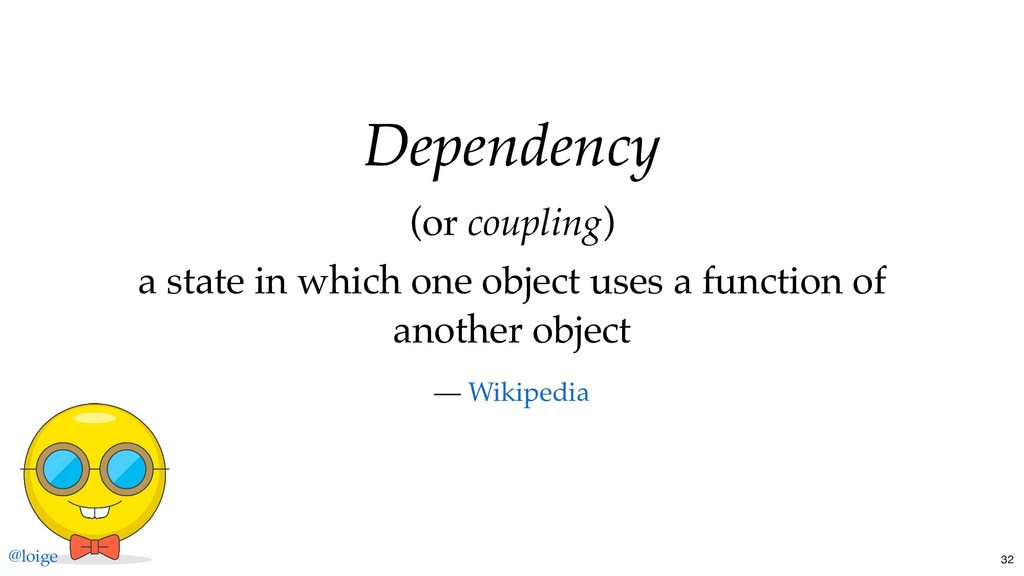 Dependency Dependency (or coupling) a state in ...
