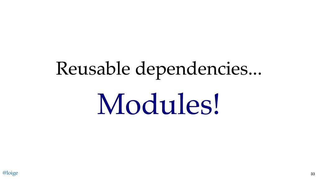 Reusable dependencies... Reusable dependencies....